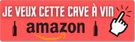 Je veux cette cave à vin - Sur Amazon